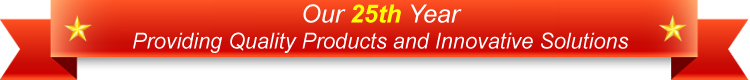 Our 25th year providing quality products and innovative service